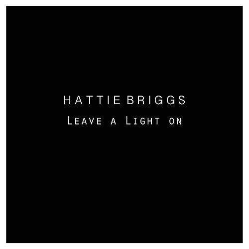 Leave a Light On by Hattie Briggs
