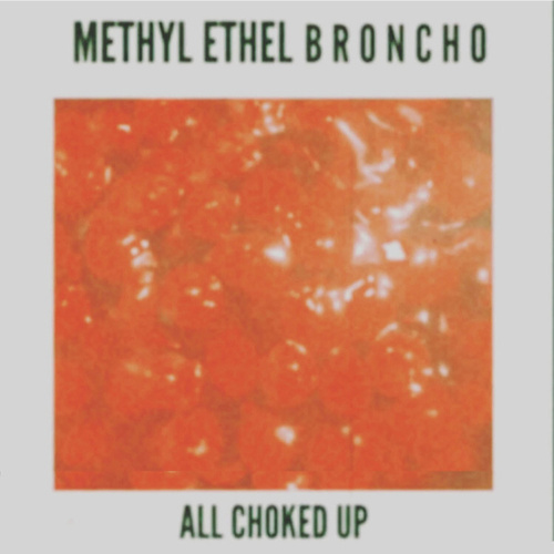 All Choked Up (Methyl Ethel Remix) by BRONCHO