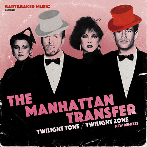 Bart&Baker Music Presents Twilight Tone / Twilight Zone (New Remixes) von The Manhattan Transfer