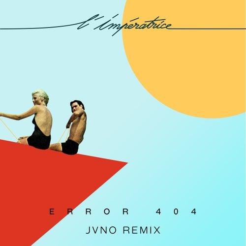 Error 404 (JVNO Remix) by L'Impératrice