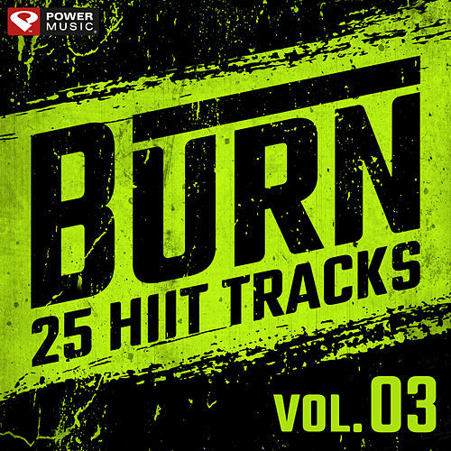 Burn - 25 Hiit Tracks Vol. 3 (20 Sec Work and 10 Sec Rest Cycles with Vocal Cues) by Power Music Workout