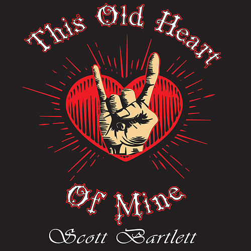 This Old Heart of Mine by Scott Bartlett