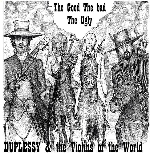 The Good, the Bad, the Ugly by Mathias Duplessy & The Violins of the World