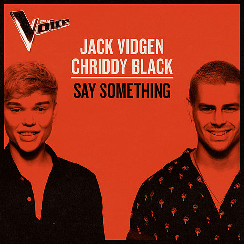 Say Something (The Voice Australia 2019 Performance / Live) by Jack Vidgen