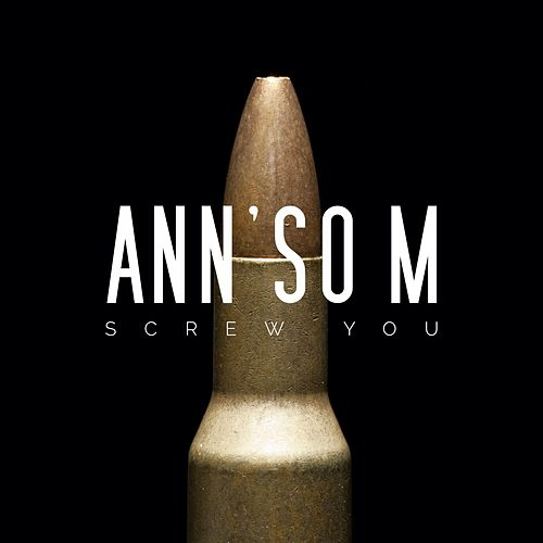 Screw You (Munich Edit) de Ann'so M
