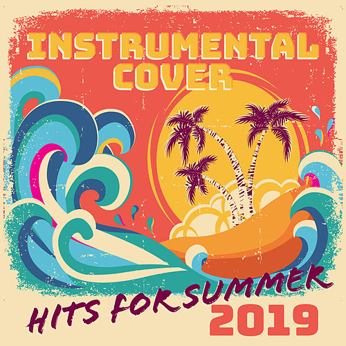 Instrumental Cover Hits for Summer 2019 van Various Artists
