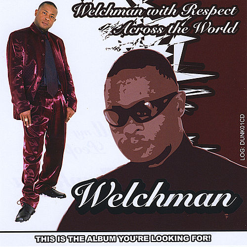 Welchman With Respect Across the World di Welchman