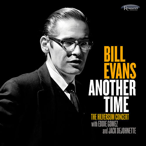 Another Time: The Hilversum Concert von Bill Evans