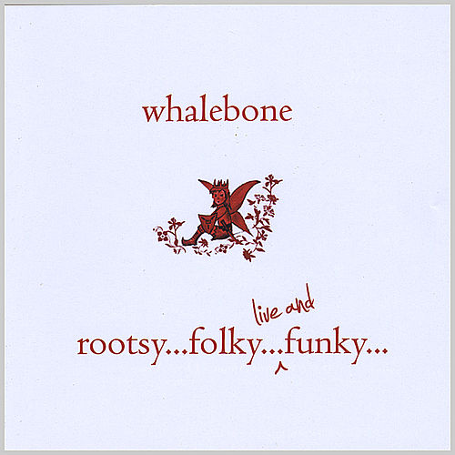 Rootsy, Folky, Live and Funky von Whalebone