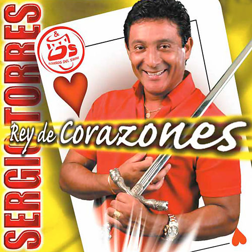 Rey De Corazones by Sergio Torres y Los Dueños Del Swing