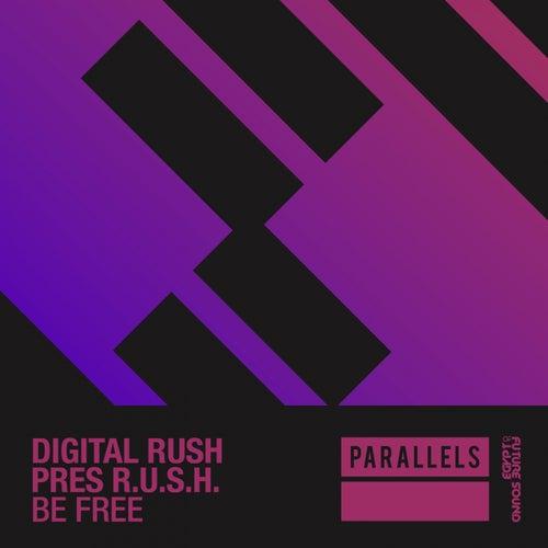 Be Free (Digital Rush Presents) by LA Rush