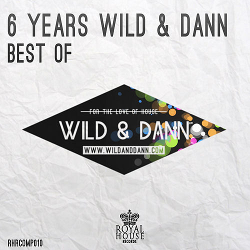 6 years Wild & Dann (Best of) - EP by Wild