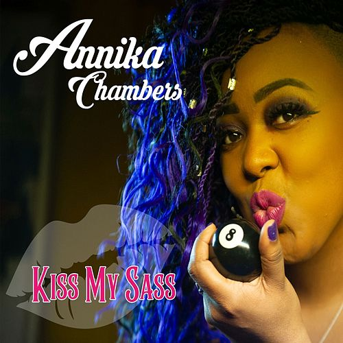 Kiss My Sass by Annika Chambers