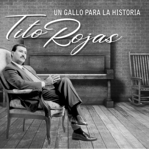 Un Gallo para la Historia de Tito Rojas