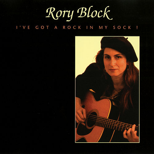 I've Got A Rock In My Sock von Rory Block