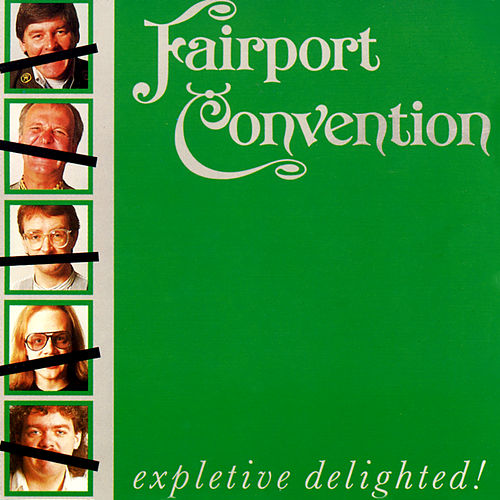 Expletive Delighted! de Fairport Convention