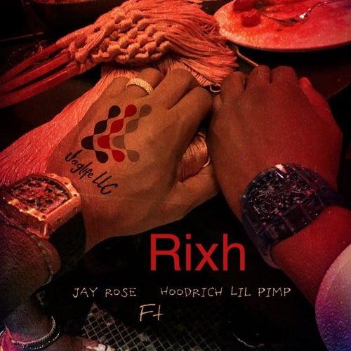 Rixh (feat. Hoodrich Lil Pimp) de Jay Rose
