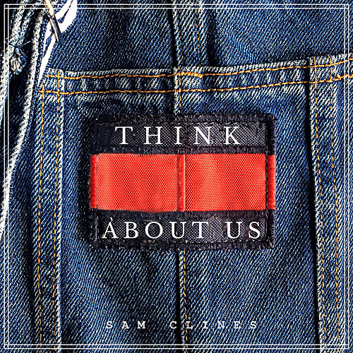 Think About Us by Sam Clines
