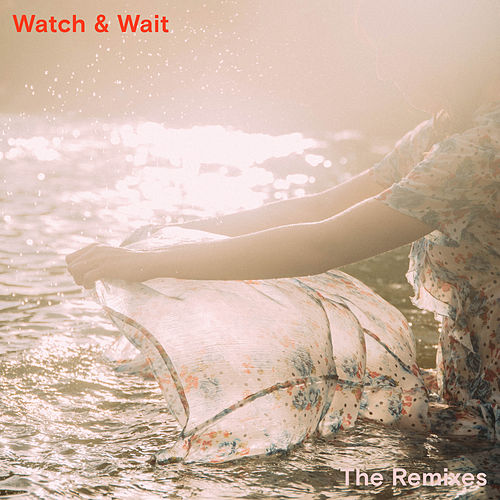 Watch & Wait (The Remixes) de Ella Vos
