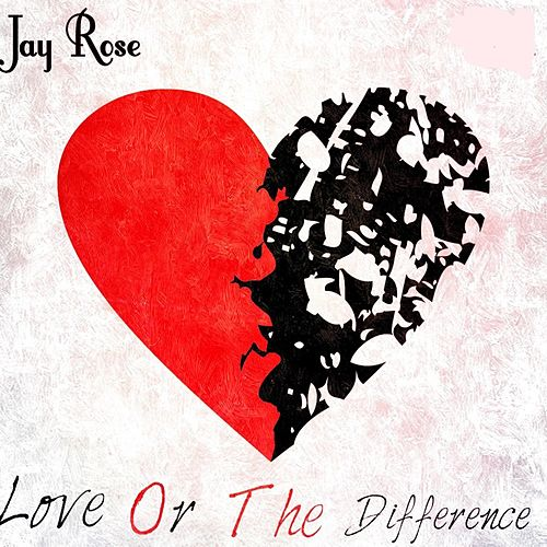 Love or the Difference de Jay Rose