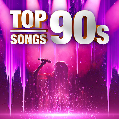Top Songs 90s by Various Artists
