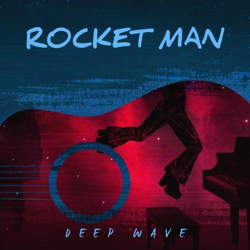 Rocket Man by Deep Wave