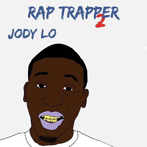 Rap Trapper 2 by Jody Lo