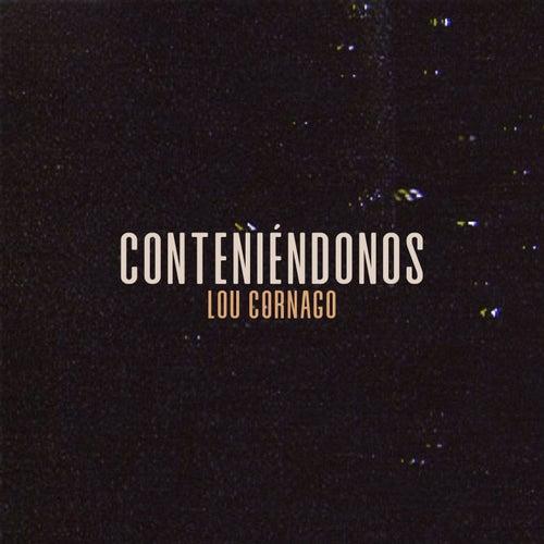 Conteniéndonos de Lou Cornago