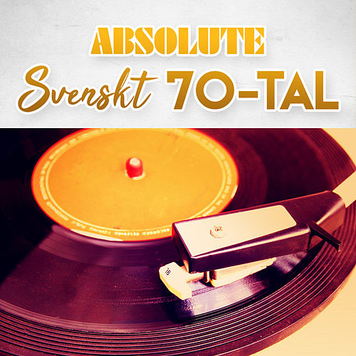 Absolute Svenskt 70-tal by Various Artists