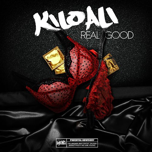 Real Good by Kilo Ali