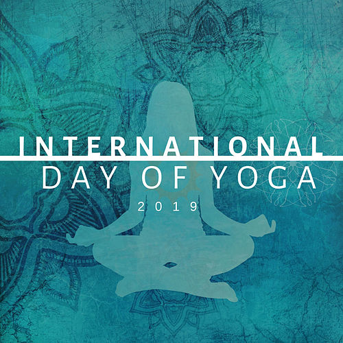 International Day of Yoga 2019 - Relaxing Music to Celebrate India's Ancient Tradition von Yoga Music
