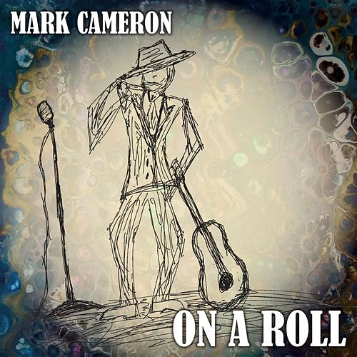 On a Roll by Mark Cameron