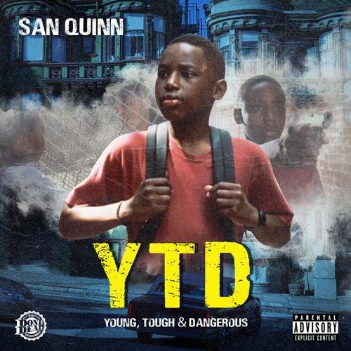 Y.T.D. (Young, Tough & Dangerous) by San Quinn