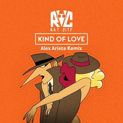 Kind Of Love (Alex Ariete Remix) by Rat City