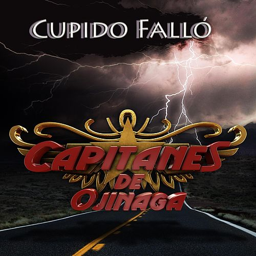 Cupido Falló de Capitanes De Ojinaga
