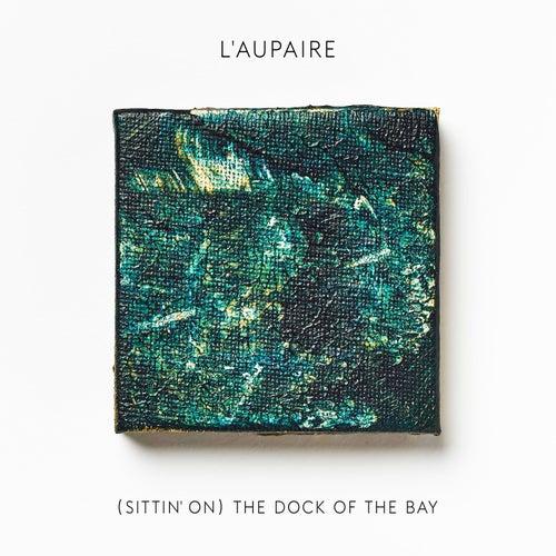 (Sittin' On) The Dock Of The Bay von L'Aupaire