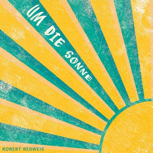 Um die Sonne by Robert Redweik