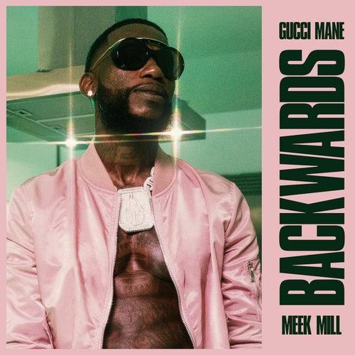 Backwards (feat  Meek Mill) by Gucci Mane
