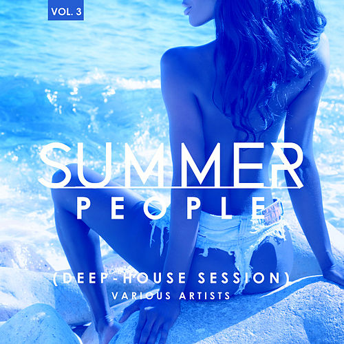 Summer People (Deep-House Session), Vol. 3 - EP de Various Artists