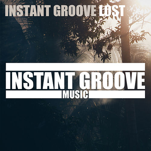 Lost by Instant Groove