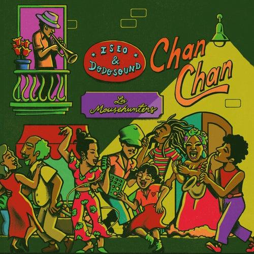 Chan Chan de Iseo & Dodosound