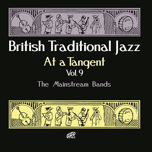 British Traditional Jazz: At a Tangent, Vol. 9 (The Mainstream Bands) by Various Artists