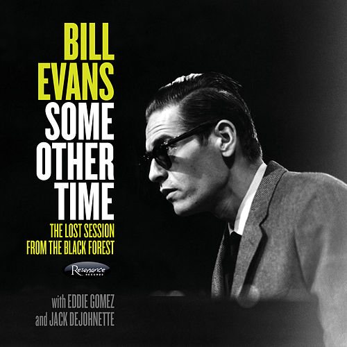 Some Other Time: The Lost Session From The Black Forest by Bill Evans