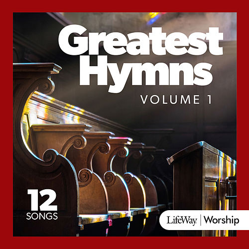 Greatest Hymns Vol. 1 de Lifeway Worship