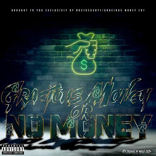 Gracious Money or No Money von Gracious Money