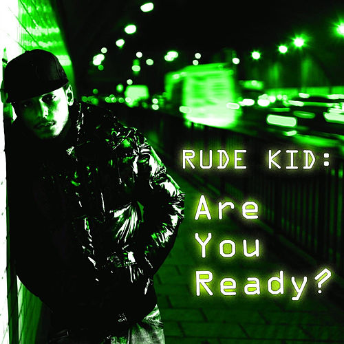 Are You Ready? van Rude Kid