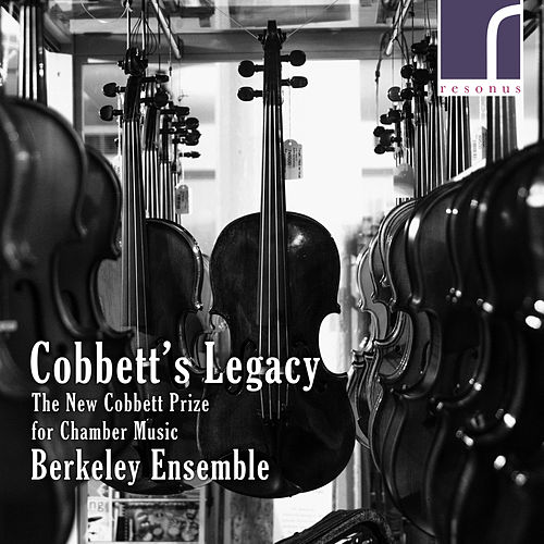 Cobbett's Legacy: The New Cobbett Prize for Chamber Music de Berkeley Ensemble