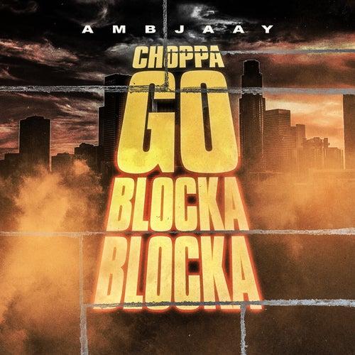Choppa Go Blocka Blocka di Ambjaay