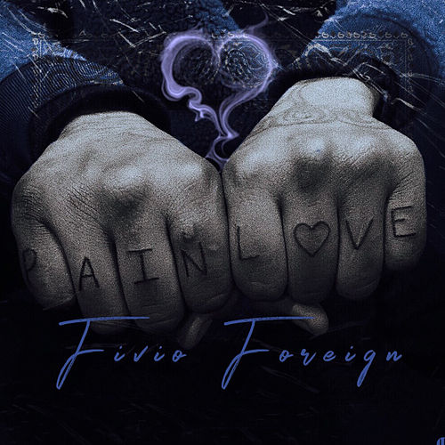 Pain and Love by Fivio Foreign