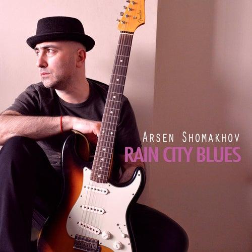 Rain City Blues by Arsen Shomakhov